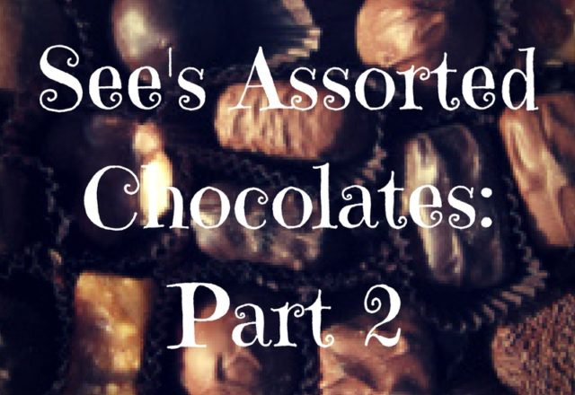 See's Assorted Chocolates - Ranked! [Part 2]