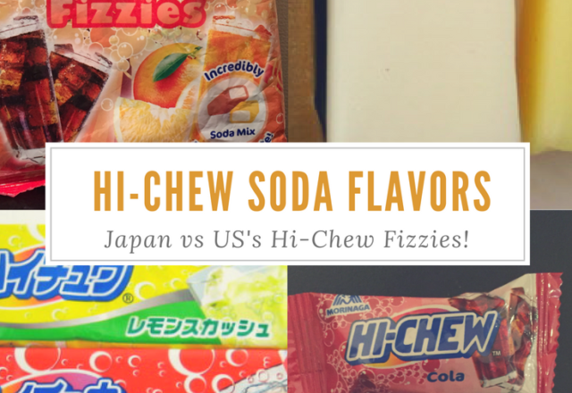 Hi-Chew Soda Flavors (Japan) vs Hi-Chew Fizzies (USA)