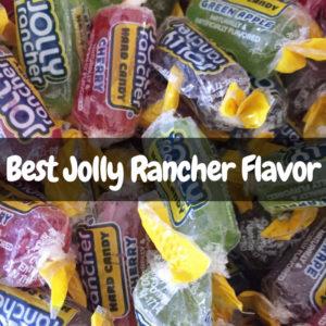 Best Jolly Rancher Flavors