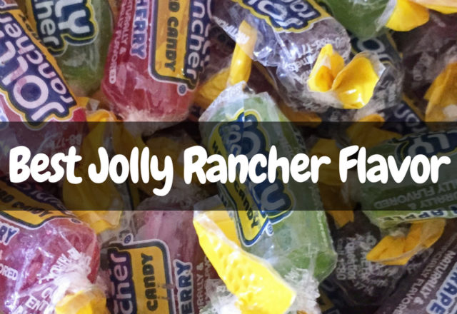 Best Jolly Rancher Flavors