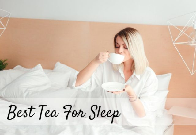 Sleep Solutions: The Best Teas For Bedtime